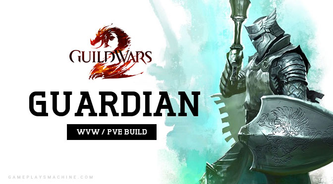 GUILD WARS 2 – Guardian Build WvW, PvE