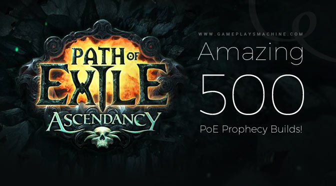 Amazing 500 Path of Exile Prophecy Builds!