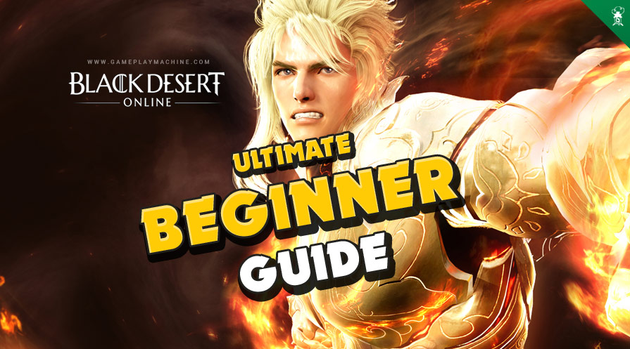 Beginner Guide 2021 BDO Black Desert Online, how to start playing in Black Desert Online, starter guide