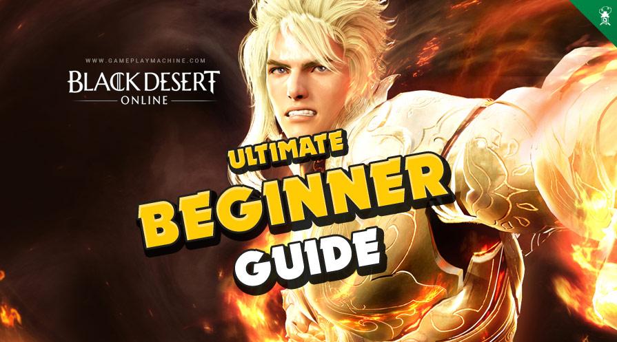 Beginner Guide 2021 BDO Black Desert Online, how to start playing in Black Desert Online, starter guide