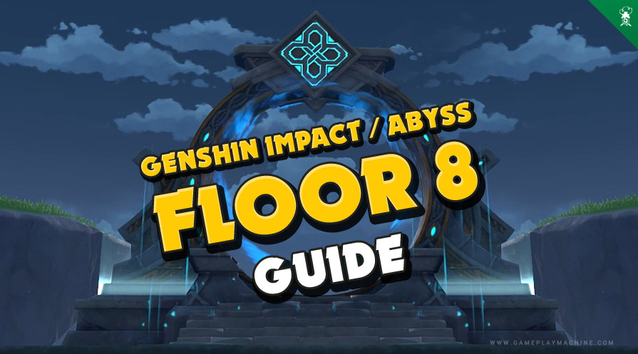 Genshin Impact How to beat Abyss Floor 8. Gameplay GI Abyss guide