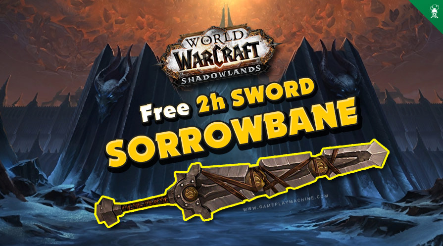 How to get free Sorrowbane two-handed sword WoW Shadowlands. 180 item level weapon for free.