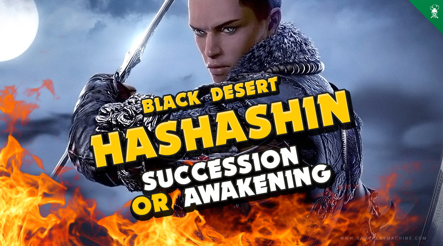 Hashashin Awakening or Succession Black Desert Online BDO