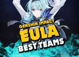 Genshin Impact what is the best team for Eula, EULA best teams