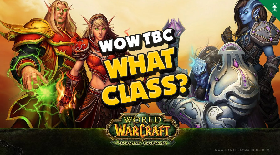 WoW TBC World of Warcraft The Burning Crusade, what is the best Class in TBC? Class ranking WOW TBC. What class in Burning Crusade?