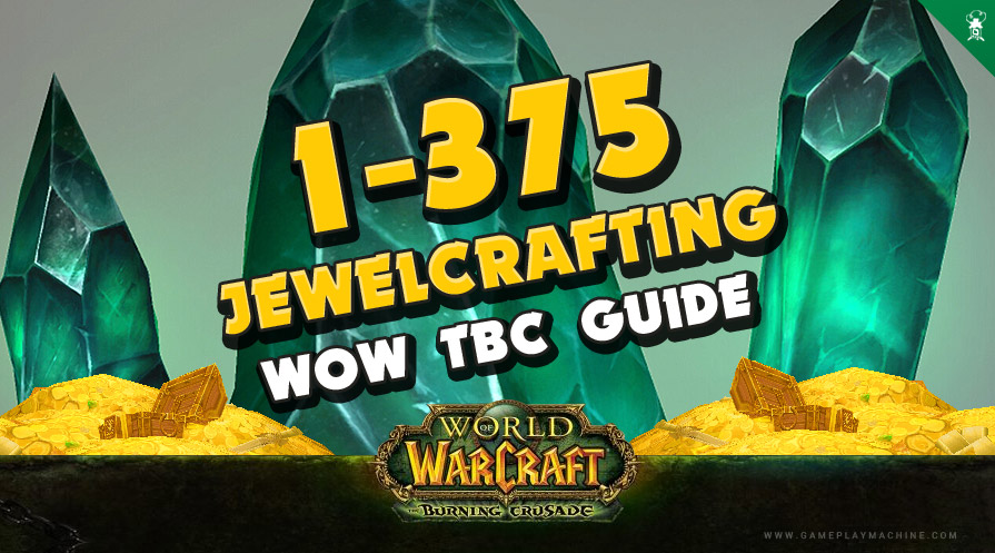 WoW TBC - Jewelcrafting Guide 1-375 FAST! Cheap and fast leveling in TBC professions, Jewelcrafting best way to level, what mats, what items craft jewels, TBC guide